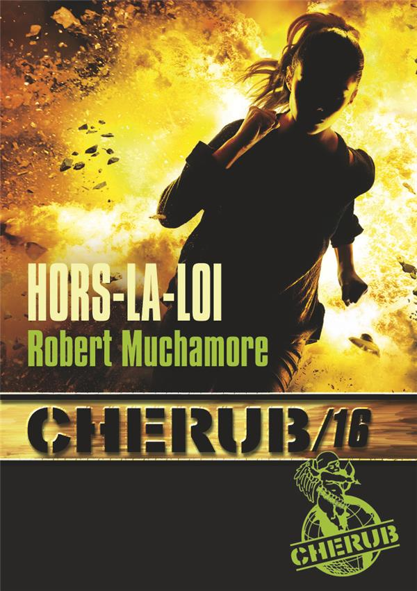 CHERUB T16 HORS-LA-LOI (POCHE)