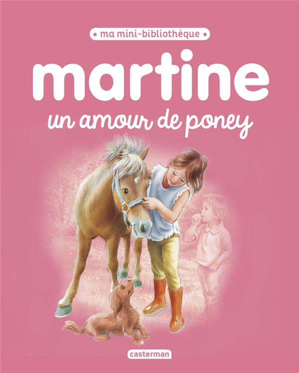 UN AMOUR DE PONEY - MA MINI BIBLIOTHEQUE MARTINE - T4