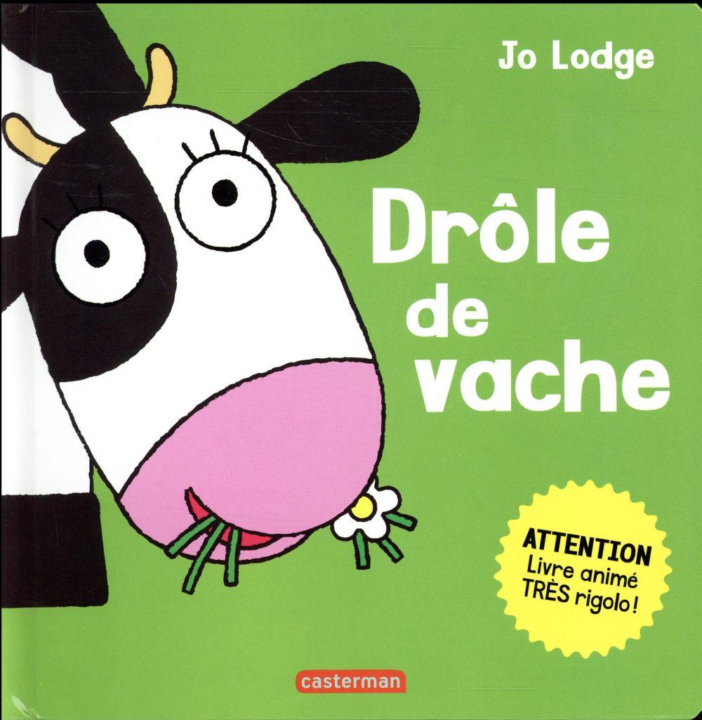 DROLE DE VACHE