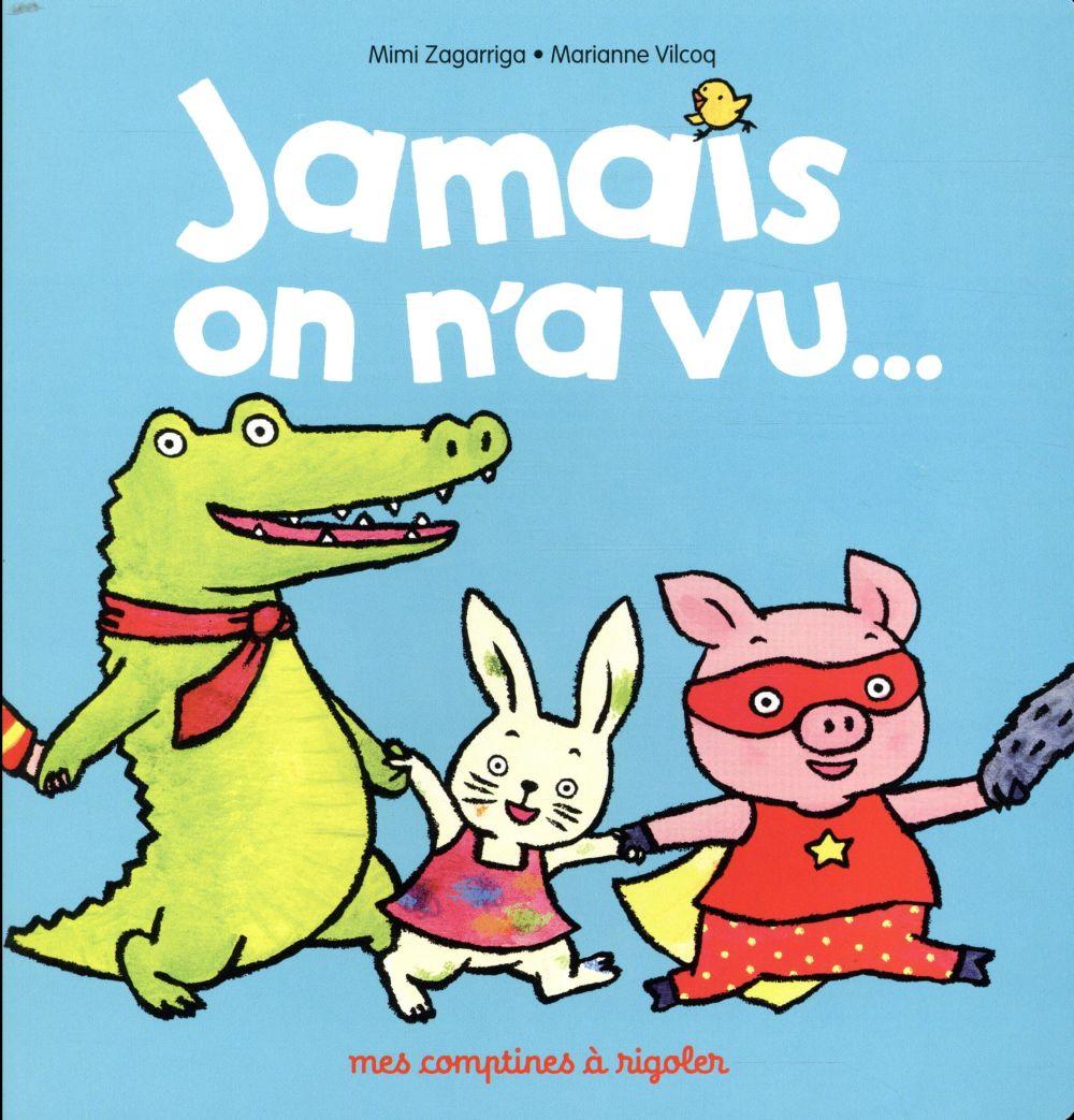 JAMAIS ON N'A VU...