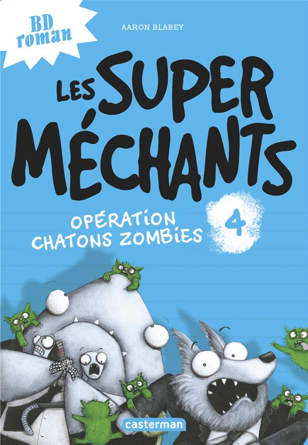 LES SUPER MECHANTS T4 OPERATION CHATONS ZOMBIES