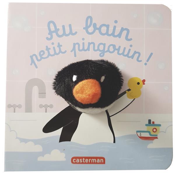 LES BEBETES - AU BAIN, PETIT PINGOUIN !