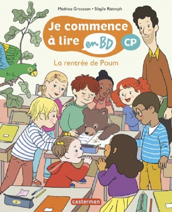 LA RENTREE DE POUM - JE COMMENCE A LIRE EN BD : CP