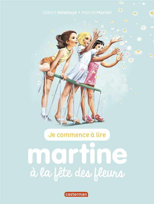 JE COMMENCE A LIRE AVEC MARTINE - T60 - MARTINE A LA FETE DES FLEURS