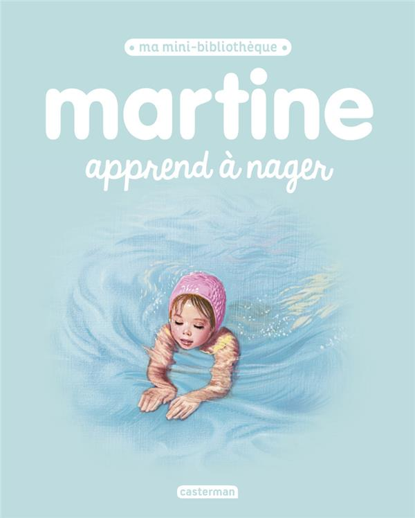 MA MINI BIBLIOTHEQUE MARTINE - MARTINE APPREND A NAGER