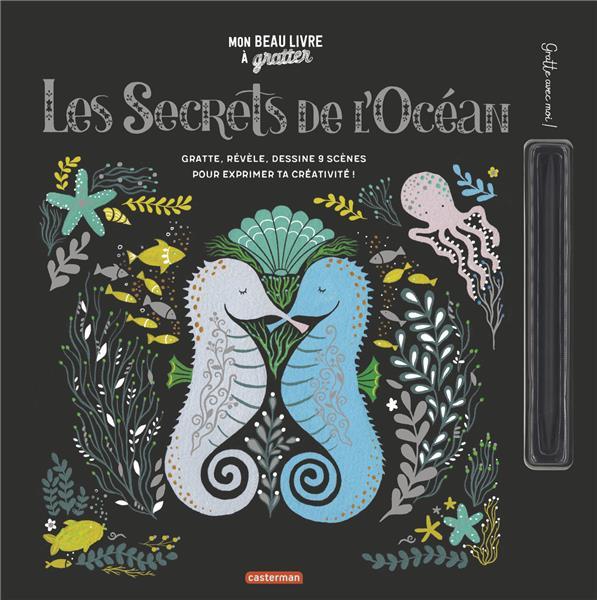 MON BEAU LIVRE A GRATTER - LES SECRETS DE L'OCEAN