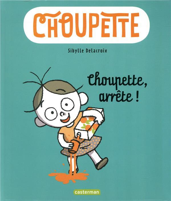 T1 - CHOUPETTE, ARRETE !