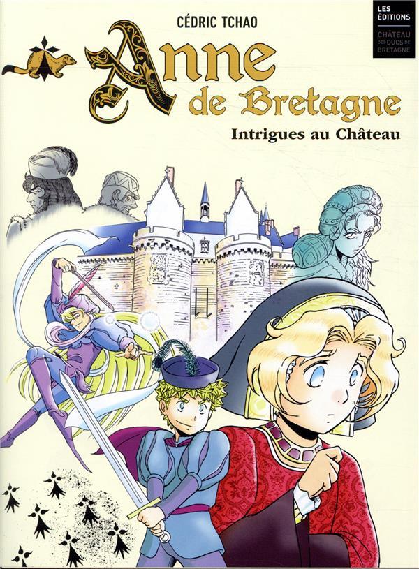 ANNE DE BRETAGNE - INTRIGUES AU CHATEAU