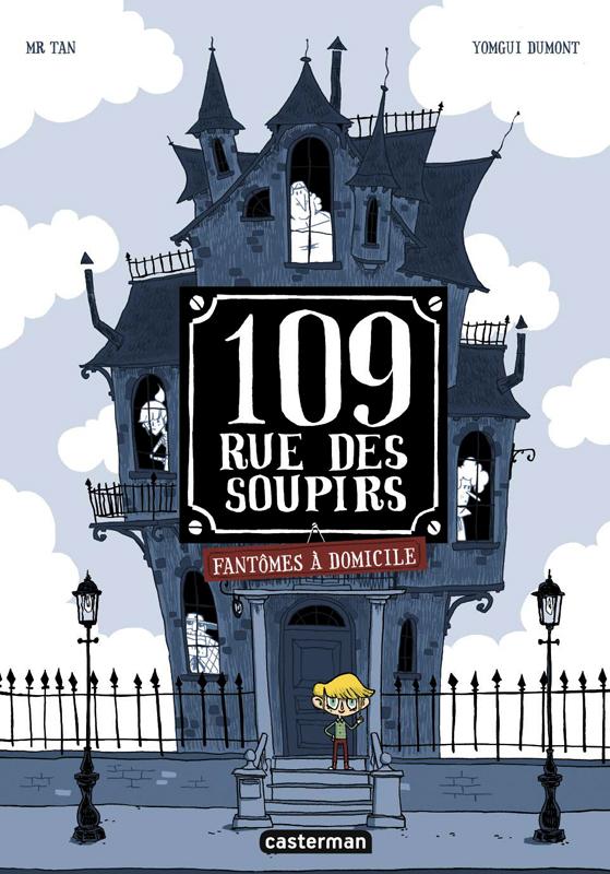 109, RUE DES SOUPIRS - T01 - FANTOMES A DOMICILE