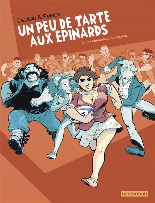 UN PEU DE TARTE AUX EPINARDS - T02 - LES EPINARDS SONT ETERNELS