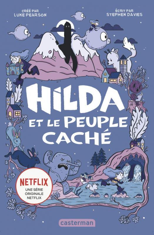 HILDA ET LE PEUPLE CACHE - T1
