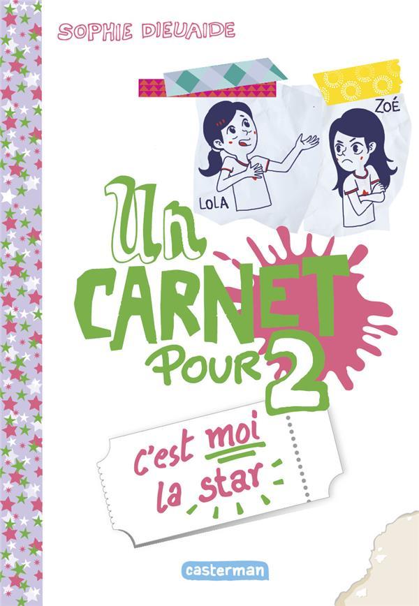 C'EST MOI LA STAR - UN CARNET POUR DEUX - T03