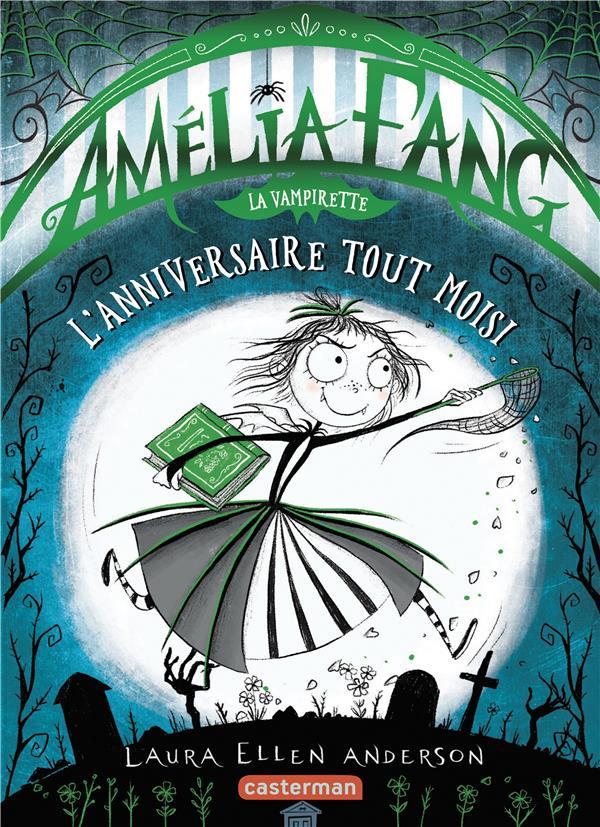 AMELIA FANG LA VAMPIRETTE - T03 - L'ANNIVERSAIRE TOUT MOISI