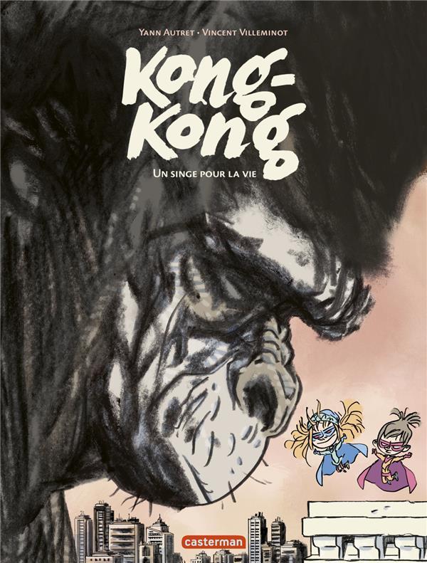 KONG-KONG - T02 - UN SINGE POUR LA VIE