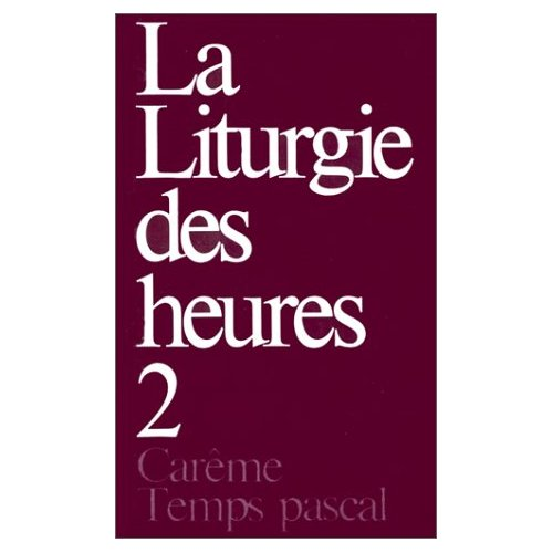 LITURGIE DES HEURES T2