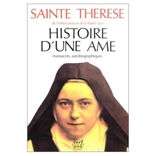 HISTOIRE D'UNE AME. MANUSCRITS AUTOBIOGRAPHIQUES (NOUVELLE EDITION)