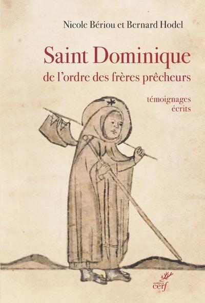 SAINT DOMINIQUE DE L'ORDRE DES FRERES PRECHEURS - TEMOIGNAGES ECRITS - FIN XIIE - XVE SIECLE