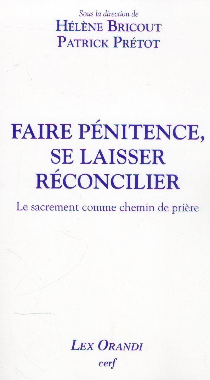 FAIRE PENITENCE SE LAISSER RECONCILIER
