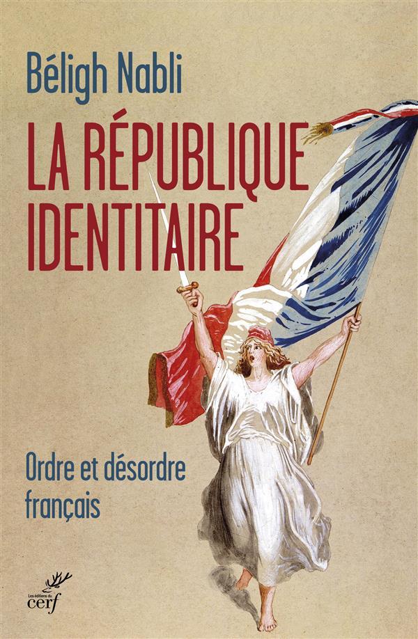 LA REPUBLIQUE IDENTITAIRE