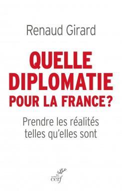 QUELLE DIPLOMATIE POUR LA FRANCE ?