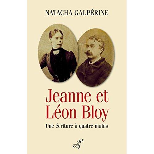 JEANNE ET LEON. LES BLOY. HISTOIRE D'UN COUPLE
