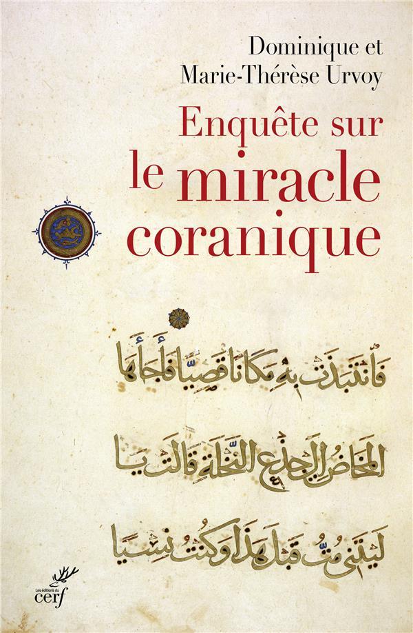ENQUETE SUR LE MIRACLE CORANIQUE