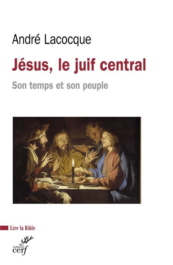 JESUS,LE JUIF CENTRAL,SON TEMPS ET SON PEUPLE