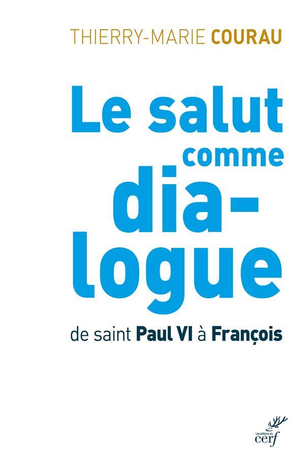 LE SALUT COMME DIA-LOGUE DE ST PAUL VI A FRANCOIS