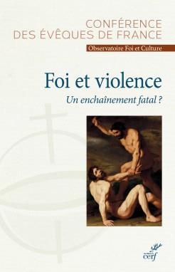 FOI ET VIOLENCE,UN ENCHAINEMENT FATAL ?