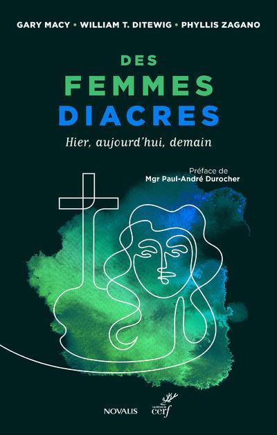 DES FEMMES DIACRES - HIER, AUJOURD'HUI, DEMAIN