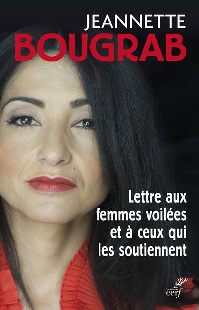 LETTRE AUX FEMMES VOILEES ET A CEUX QUI LES SOUTIENNENT