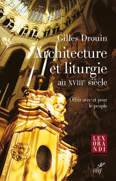 ARCHITECTURE ET LITURGIE AU XVIIIE SIECLE