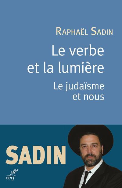 LE VERBE ET LA LUMIERE - LE JUDAISME ET NOUS