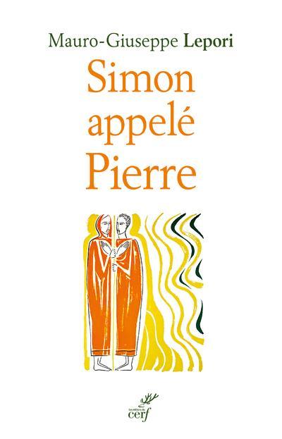 SIMON APELLE PIERRE - SUR LES PAS D'UN HOMME A LA SUITE DE DIEU