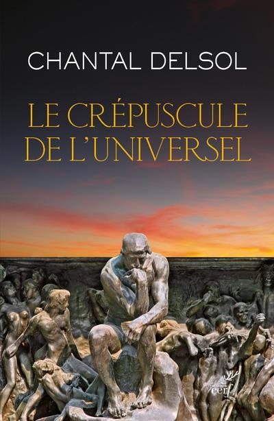 LE CREPUSCULE DE L'UNIVERSEL