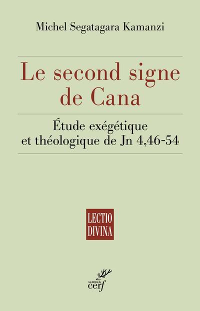 LE SECOND SIGNE DE CANA - ETUDE EXEGETIQUE ET THEOLOGIQUE DE JN 4,46-54