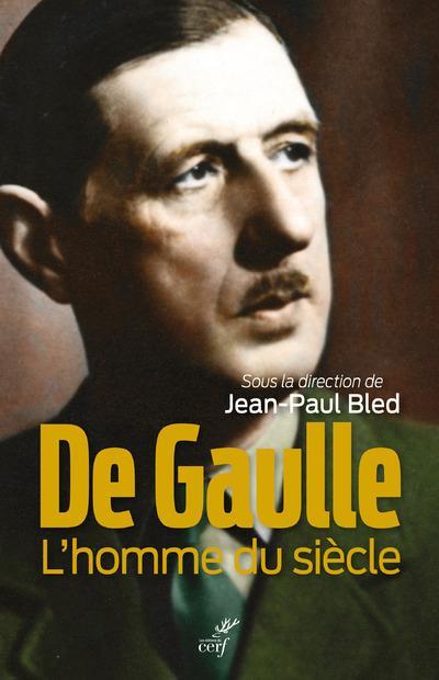 DE GAULLE - L'HOMME DU SIECLE