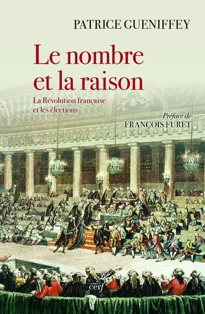LE NOMBRE ET LA RAISON - LA REVOLUTION FRANCAISE ET LES ELECTIONS