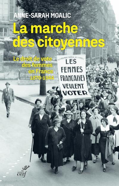 LA MARCHE DES CITOYENNES - LE DROIT DE VOTE DES FEMMES EN FRANCE (1870-1944)