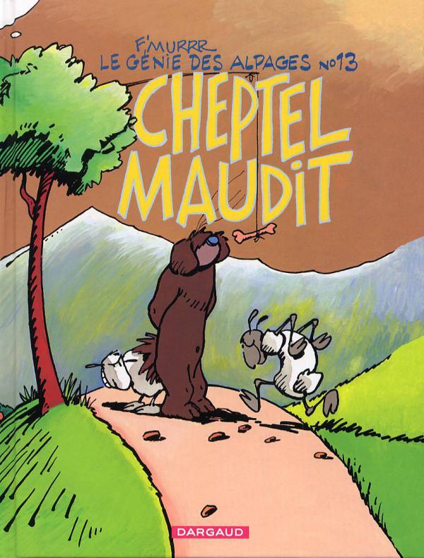 LE GENIE DES ALPAGES - GENIE DES ALPAGES (LE) - TOME 13 - CHEPTEL MAUDIT