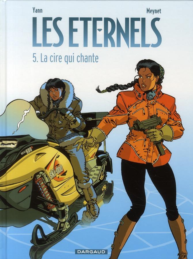 LA CIRE QUI CHANTE - LES ETERNELS - T5