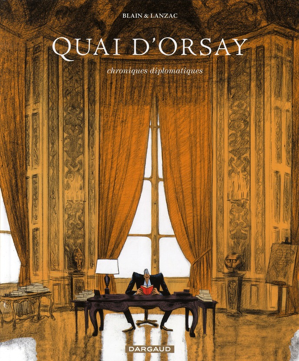 QUAI D'ORSAY - TOME 1 - CHRONIQUES DIPLOMATIQUES - TOME 1