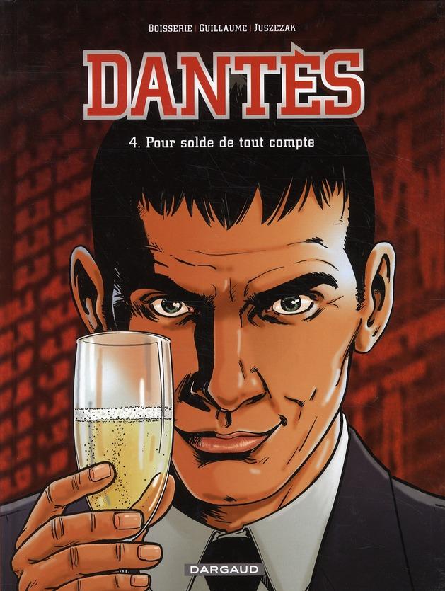DANTES - T4 - POUR SOLDE DE TOUT COMPTE