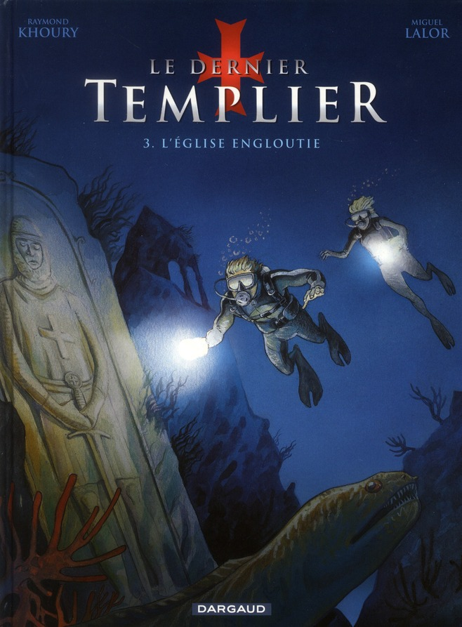 LE DERNIER TEMPLIER T3 LE DERNIER TEMPLIER T3 : L'EGLISE ENGLOUTIE