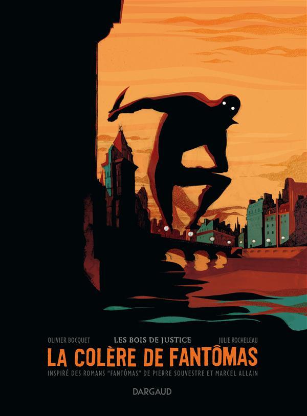 LA COLERE DE FANTOMAS - T1 - LES BOIS DE JUSTICE (1/3)