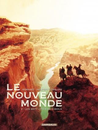 LE NOUVEAU MONDE T2 LE NOUVEAU MONDE - TOME 2 - SEPT CITES DE CIBOLA (LES)