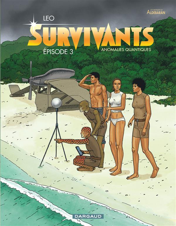 LES SURVIVANTS T3 SURVIVANTS, ANOMALIES QUANTIQUES (EPISODE 3)