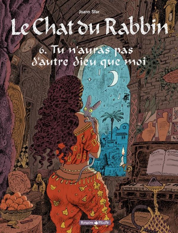 LE CHAT DU RABBIN  - TOME 6 - TU N'AURAS PAS D'AUTRE DIEU QUE MOI
