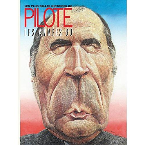 PLUS BELLES HISTOIRES PILOTE T4 LES PLUS BELLES HISTOIRES DE PILOTE DES ANNEES 80