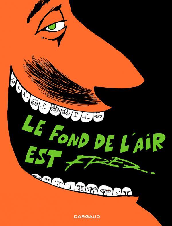 LE FOND DE L'AIR EST FRED - FOND DE L'AIR EST FRED (LE) - TOME 0 - FOND DE L'AIR EST FRED (LE)